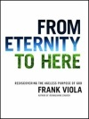From Eternity to Here_Frank Viola