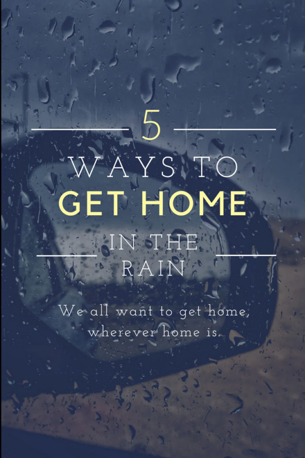 5 Ways to Get Home in the Rain