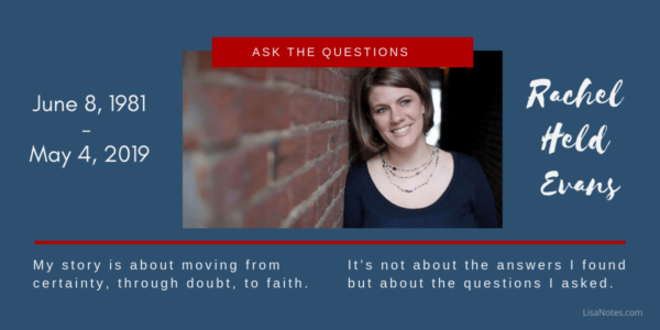 Rachel Held Evans-Ask the Questions-Lisanotes