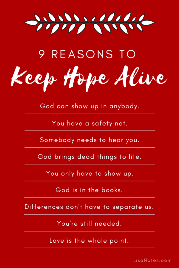 9 Reasons to Keep Hope Alive