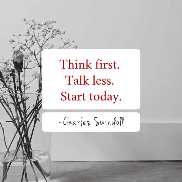 Think first. Talk less. Start today.